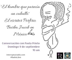 _El hombre que parecía un caballo_El escritor Porfirio barba Jacob en México